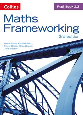 Maths Frameworking -- Pupil Book 2.2 [third Edition] - Evans, Kevin