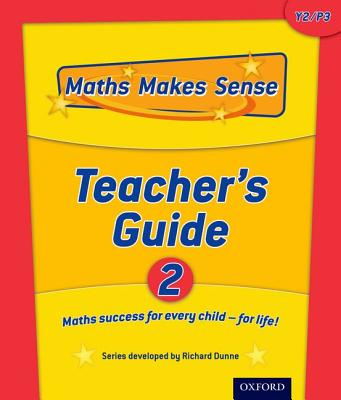 Maths Makes Sense: Y2: Teacher's Guide: 2 - Dunne, Richard, and Dunne, Carrie