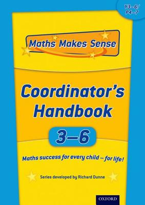 Maths Makes Sense: Y3-6: Co-ordinator's Handbook: 3-6 - Dunne, Richard, and Dunne, Carrie