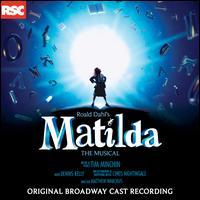 Matilda: The Musical [Original Broadway Cast] - Ava Demary (vocals); Bailey Ryan (vocals); Beatrice Tulchin (vocals); Ben Thompson (vocals); Bertie Carvel (vocals);...