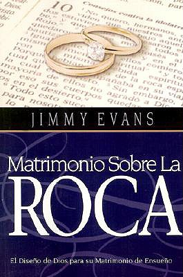 Matrimonio Sobre La Roca - Evans, Jimmy (Translated by)