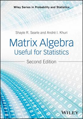 Matrix Algebra Useful for Statistics - Searle, Shayle R