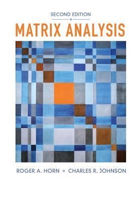 Matrix Analysis - Horn, Roger A, and Johnson, Charles R