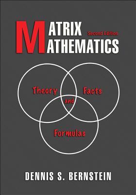 Matrix Mathematics: Theory, Facts, and Formulas - Second Edition - Bernstein, Dennis S