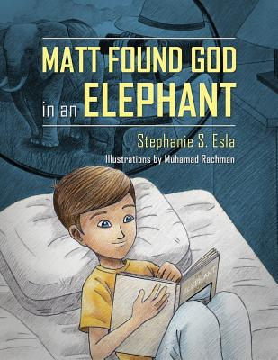 Matt Found God in an Elephant - Esla, Stephanie S