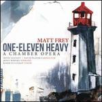 Matt Frey: One-Eleven Heavy - A Chamber Opera