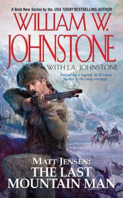 Matt Jensen: The Last Mountain Man - Johnstone, William W
