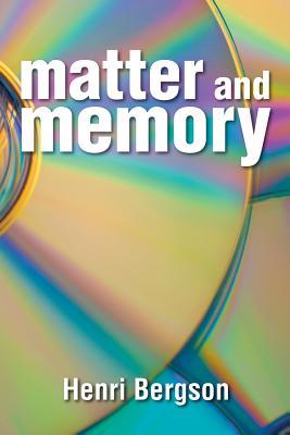 Matter and Memory - Bergson, Henri