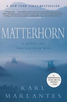 Matterhorn: A Novel of the Vietnam War - Marlantes, Karl