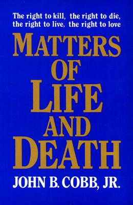 Matters of Life and Death - Cobb Jr, John B