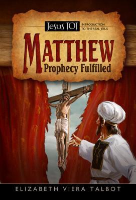 Matthew: Prophecy Fulfilled - Talbot, Elizabeth Viera