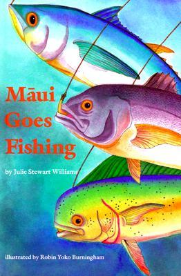 Maui Goes Fishing - Williams, Julie Stewart