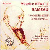 Maurice Hewitt conducts Rameau - Camille Maurane (vocals); Irene Joachim (vocals); L'Ensemble Orchestral Hewitt; Raymond Malvasio (vocals);...