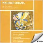 Maurice Ohana: Le Claevcin