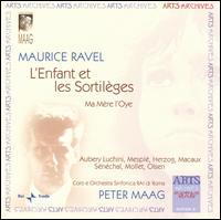 Maurice Ravel: L'Enfant et les Sortilèges, Ma Mère L'Oye - Andrée Aubery Luchini (soprano); Colette Herzog (soprano); Derrik Olsen (bass); Fernanda Cadoni (mezzo-soprano);...