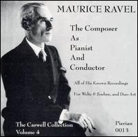 Maurice Ravel: The Composer as Pianist and Conductor - Maurice Ravel (piano); Orchestre des Concerts Lamoureux; Maurice Ravel (conductor)