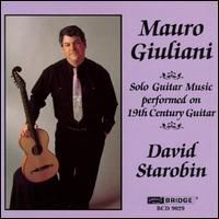 Mauro Giuliani Solo Guitar Music performed on 19th Century Guitar - David Starobin (guitar)