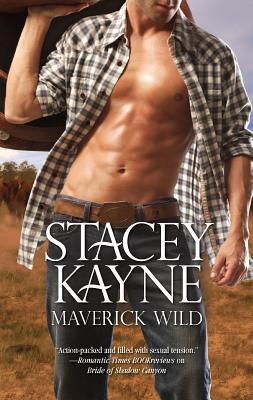 Maverick Wild - Kayne, Stacey