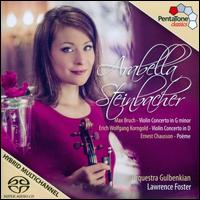 Max Bruch: Violin Concerto in G minor; Erich Wolfgang Korngold: Violin Concerto in D; Ernest Chausson: Poème - Arabella Steinbacher (violin); Gulbenkian Foundation Orchestra, Lisbon; Lawrence Foster (conductor)