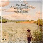 Max Bruch: Works for Violin & Orchestra