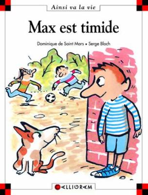 Max Est Timide (3) - Saint-Mars, Dominique de, and Bloch, Serge (Illustrator)