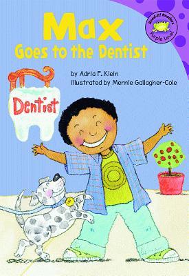 Max Goes to the Dentist - Klein, Adria F