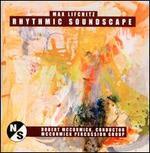 Max Lifchitz: Rhythmic Soundscape