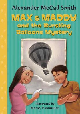 Max & Maddy and the Bursting Balloons Mystery - McCall Smith, Alexander