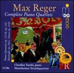 Max Reger: Complete Piano Quartets