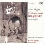 Max Reger: Es waren zwei K�nigskinder