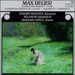 Max Reger: Kalrinetten-Quintett A-Dur; Klarinetten-Sonate No. 3 B-Dur; Albumblatt; Tarantella