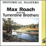Max Roach and the Turrentine Brothers - Max Roach