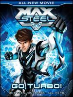 Max Steel: Go, Turbo!