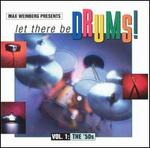 Max Weinberg Presents: Let There Be Drums, Vol. 1