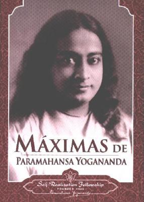 Maximas de Paramahansa Yogananda - Yogananda, Paramahansa