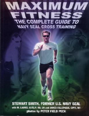 Maximum Fitness - Smith, Stewart, and Cutlip, M Laurel (Contributions by), and Peck, Peter Field (Photographer)