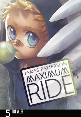 Maximum Ride: The Manga, Vol. 5 - Patterson, James, and Lee, Narae
