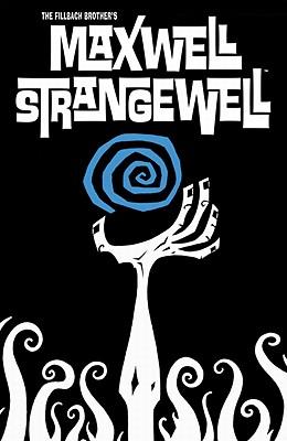 Maxwell Strangewell - Fillbach, Matt, and Fillbach, Shawn