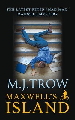 Maxwell's Island - Trow, M. J.