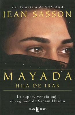 Mayada, Hija de Irak - Sasson, Jean, and Medina, Veronica Canales (Translated by)