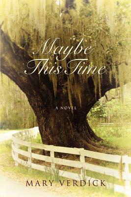 Maybe This Time - Verdick, Mary, ed
