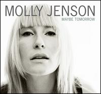 Maybe Tomorrow - Molly Jenson