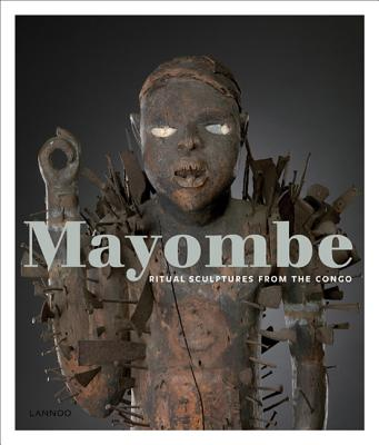 Mayombe: Ritual Statues from Congo - Tollebeek, Jo, and et al.