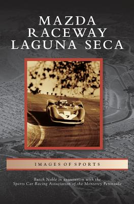 Mazda Raceway Laguna Seca - Noble, Butch, and Sports Car Racing Association of the Mon