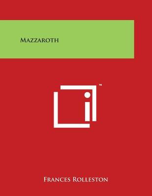 Mazzaroth - Rolleston, Frances