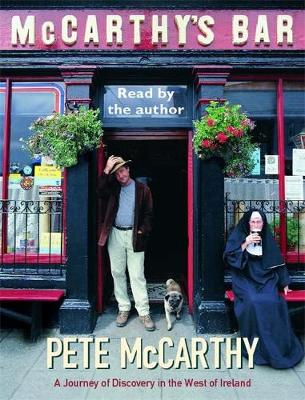 McCarthy's Bar: A Journey of Discovery  in Ireland - Mccarthy, Pete (Read by)