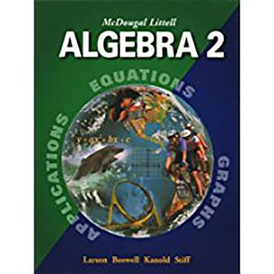 McDougal Littell High School Math: Student Edition Algebra 2 2004 - McDougal Littel (Prepared for publication by)