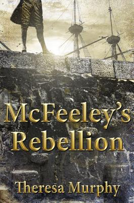 McFeeley's Rebellion - Murphy, Theresa