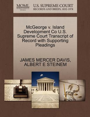 McGeorge V. Island Development Co U.S. Supreme Court Transcript of Record with Supporting Pleadings - Davis, James Mercer, and Steinem, Albert E