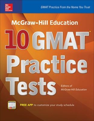 McGraw-Hill Education 10 GMAT Practice Tests - Editors